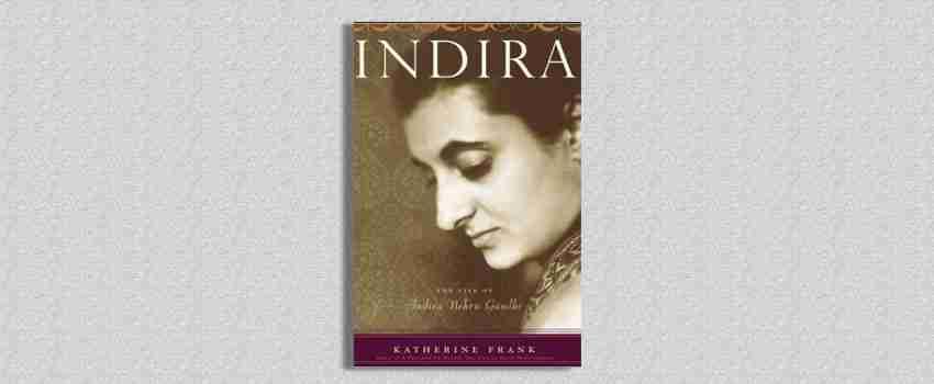 Indira-The-Life-of-Indira-Nehru-Gandhi-by-Katherine-Frank